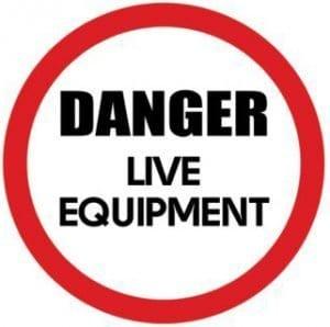 Danger live equioment